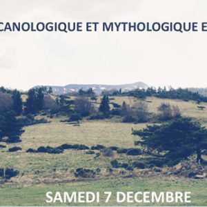Sortie volcanologique et mythologique<br/> en Vivarais<br/>le 7 décembre 2019