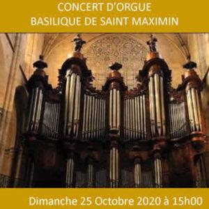 Concert d'orgue<br /> Basilique Saint Maximin <br /> le dimanche 25 Octobre 2020