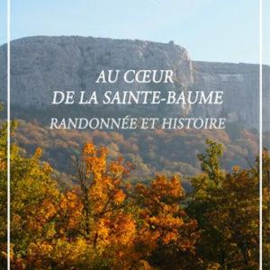 """1. """"Au cœur de la Sainte-Baume"""": le site emblématique, Plan d'Aups Sainte-Baume de Dominique Barlési"""