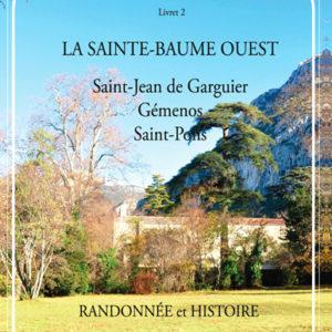 """2. """"Le Piémont ouest : Saint-Jean de Garguier, Gémenos, Saint-Pons"""" de Dominique Barlési"""