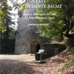 """4. """"A l'est de la Sainte Baume : Tourves, La Roquebrussanne, La Celle, Mazaugues, Agnis"""" de Dominique Barlési"""