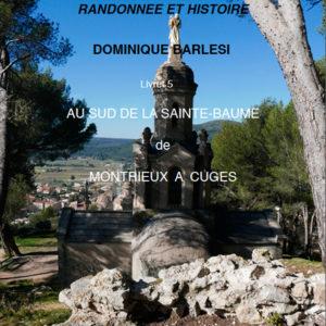 """5. """"Au sud de la Sainte-Baume : Belgentier, Montrieux, Signes, Cuges, Riboux """" de Dominique Barlési"""