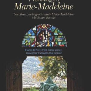 « 7 HOMMAGES À MARIE-MADELEINE »<br/>Les vitraux de la grotte Sainte Marie Madeleine à la Sainte-Baume