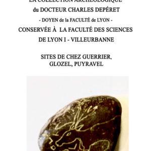 «La collection archéologique du Docteur Charles Depéret»<br/> Doyen de la faculté de Lyon