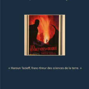 1. Livret de la conférence :<br/> « Haroun Tazieff, franc-tireur des sciences de la Terre »