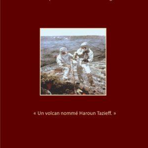 2. Livret de la conférence : « Un volcan nommé Haroun Tazieff »